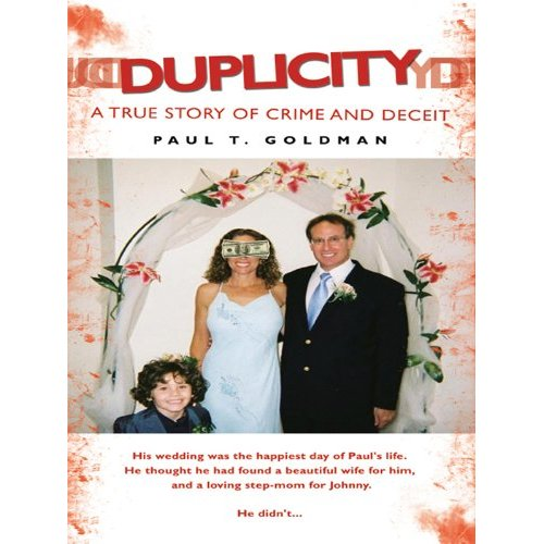 Paul T. Goldman, Author: Duplicity A True Story of Crime and Deceit
